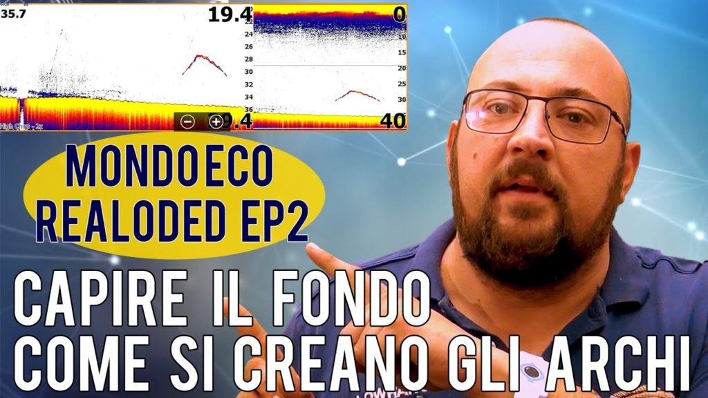mondo eco reloaded episodio 2 gli archi e il fondo