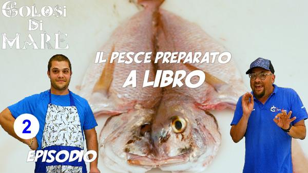 Come aprire un pesce a libro golosi di mare episodio 2