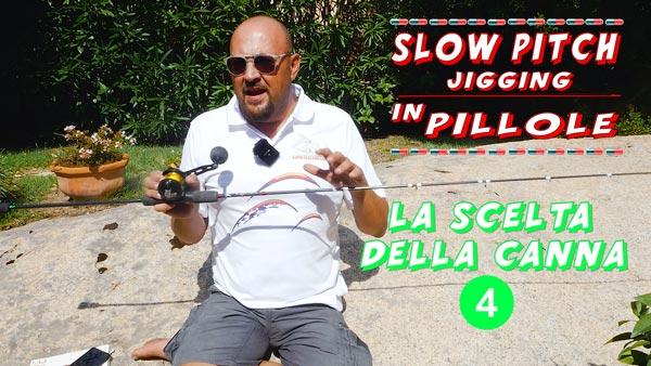 Pillole di slow pitch jigging la canna da slow pitch episodio 4 By Stefano Adami