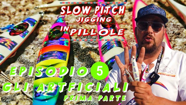 Pillole di slow pitch jigging gli artificiali prima parte episodio 5 By Stefano Adami